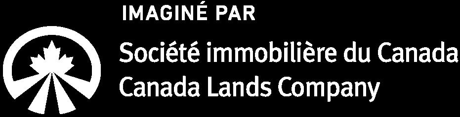 Imaginé par | Société Immobilière du Canada | Canada Lands Company